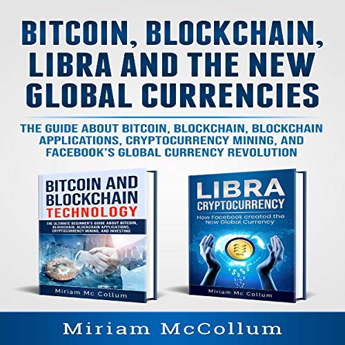 Bitcoin, Blockchain, Libra and the New Global Currencies audiobook cover art