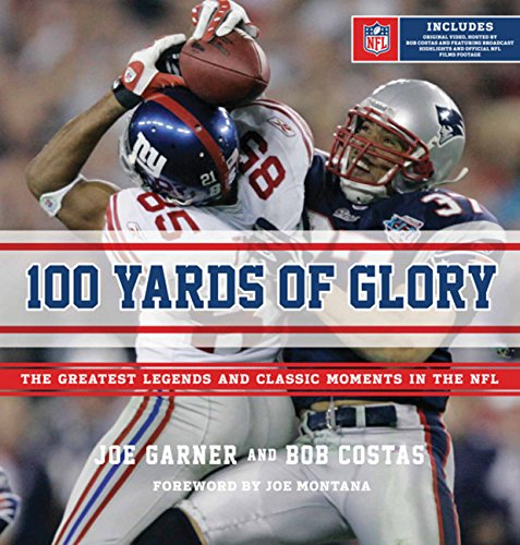 Image Of100 Yards Of Glory: The Greatest Moments In NFL History