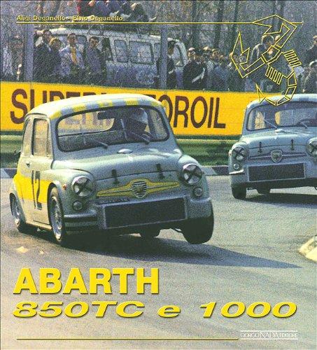Abarth 850 tc & 1000. Ediz. illustrata (Marche auto)