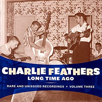 Long Time Ago: Rare and Unissued Recordings Vol. 3