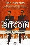 Los multimillonarios del bitcoin: Una historia de dinero, traición y redención (Alienta)