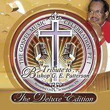 The Gospel Music Celebration Pt 1: Tribute To Bishop G.E. Patterson
