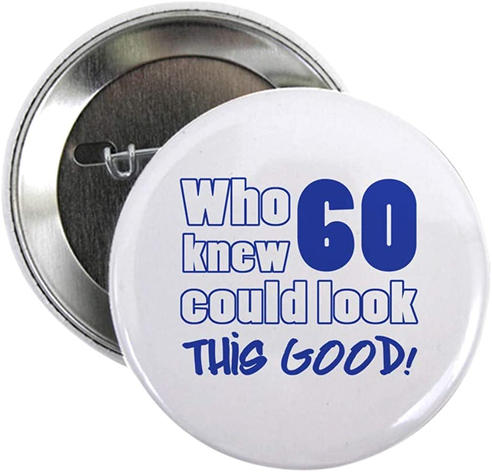 CafePress 60 Years Brand Cheap Sale Venue Old Looks 2.25 Button 2.25