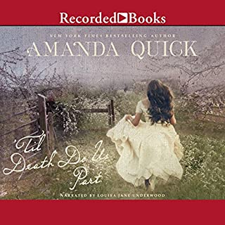 'Til Death Do Us Part                   By:                                                                                                                                 Amanda Quick                               Narrated by:                                                                                                                                 Louise Jane Underwood                      Length: 9 hrs and 59 mins     372 ratings     Overall 4.2