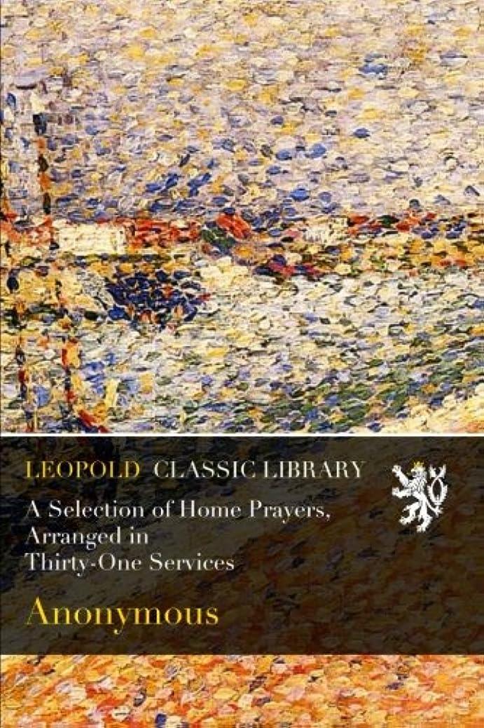 ディプロマつなぐじゃがいもA Selection of Home Prayers, Arranged in Thirty-One Services