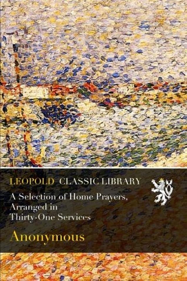 ヒットタイルエスカレーターA Selection of Home Prayers, Arranged in Thirty-One Services