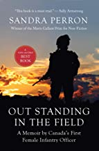 Out Standing in the Field: A Memoir by Canada's First Infantry Officer