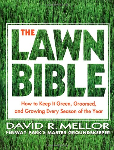 Compare Textbook Prices for The Lawn Bible: How to Keep It Green, Groomed, and Growing Every Season of the Year 1 Edition ISBN 9780786888429 by David R. Mellor