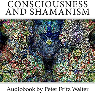 Consciousness and Shamanism audiobook cover art