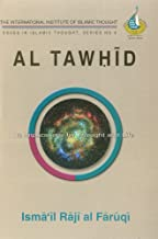 Al-Tawhid: Its Implications on Thought and Life