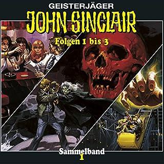 Im Nachtclub der Vampire / Die Totenkopf-Insel / Achterbahn ins Jenseits (John Sinclair Sammelband 1, Folgen 1-3) Titelbild
