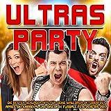 Ultras Party - Die besten Schlager Hits für deine Mallorca Oktoberfest Apres Ski Karneval und Discofox Fussball Fete 2016 bis 2017 [Explicit]