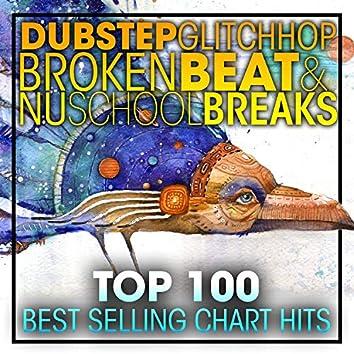 Dubstep Glitch Hop Broken Beat & Nu School Breaks Top 100 Best Selling Chart Hits + DJ Mix