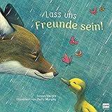 Lass uns Freunde sein!: (Bilderbuch über Freundschaft, Ängste und Liebe, Fabel für Groß und Klein)