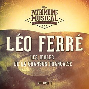 Les idoles de la chanson française : Léo Ferré, Vol. 1