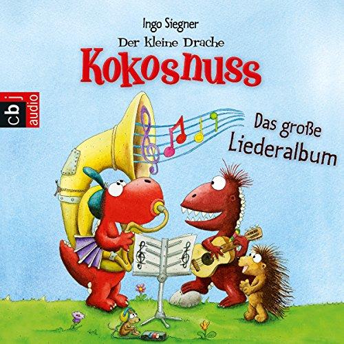 Der kleine Drache Kokosnuss: Das große Lieder-Album