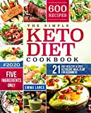 The Simple Keto Diet Cookbook: 600 Recipes, Five Ingredients Only, 21-Day Healthy And