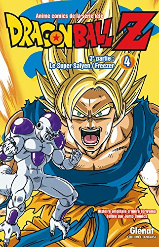 Dragon Ball Z - 3e partie - Tome 04: Le Super Saïyen/Freezer