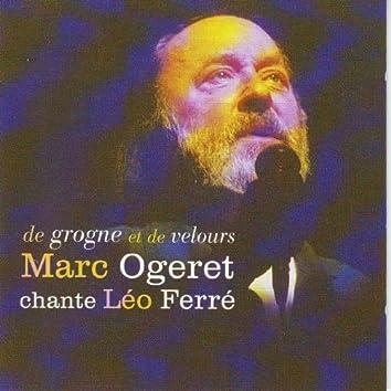 Marc Ogeret chante Léo Ferré, de grogne et de velours