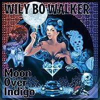 Moon Over Indigo by Wily Bo Walker