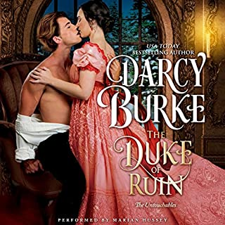The Duke of Ruin     The Untouchables, Book 8              Written by:                                                                                                                                 Darcy Burke                               Narrated by:                                                                                                                                 Marian Hussey                      Length: 9 hrs and 6 mins     Not rated yet     Overall 0.0