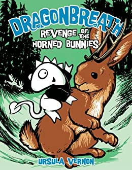 Dragonbreath #6: Revenge of the Horned Bunnies by [Ursula Vernon]
