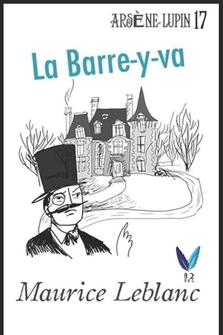 La Barre-y-va: Arsène Lupin, Gentleman-Cambrioleur .17