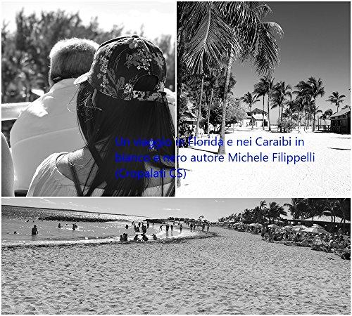 La Florida e i Caraibi in bianco e nero (Italian Edition)