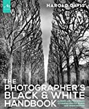 Image of The Photographer's Black and White Handbook: Making and Processing Stunning Digital Black and White Photos