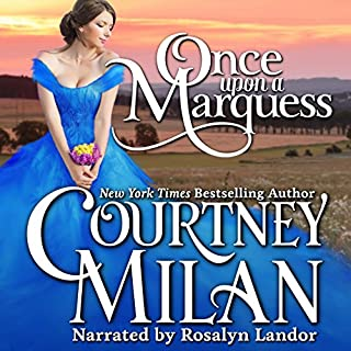 Once Upon a Marquess     Worth Saga, Volume 1              By:                                                                                                                                 Courtney Milan                               Narrated by:                                                                                                                                 Rosalyn Landor                      Length: 8 hrs and 58 mins     297 ratings     Overall 4.2