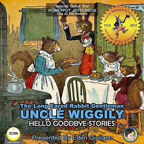 The Long Eared Rabbit Gentleman Uncle Wiggily - Hello Goodbye Stories Titelbild