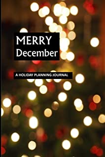 Merry December: A Holiday Planning Journal: 100 page Soft Cover 6x9 Ultimate Holiday Planning Guide