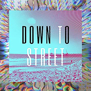 Down to Street