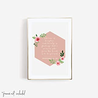 Charm Is Deceptive and Beauty Is Fleeting but A Woman Who Fears the Lord Is to be Praised. -Proverbs 31:30 Print, Unframed
