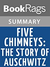 Summary & Study Guide Five Chimneys: The Story of Auschwitz by Olga Lengyel