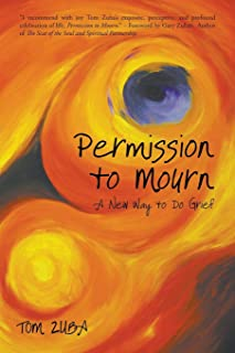Permission to Mourn: A New Way to Do Grief