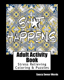 Adult Activity Book Saucy Swear Words: Coloring and Puzzle Book for Adults Featuring Coloring, Sudoku, Dot to Dot, Crossword, Word Search, Word Scramble, Word Match and more