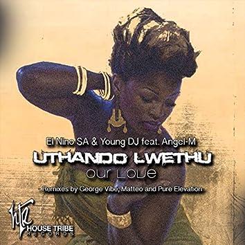 Uthando Lwethu (Our Love) [feat. Angel-M]