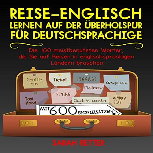 REISE-ENGLISCH: LERNEN AUF DER ÜBERHOLSPUR FÜR DEUTSCHSPRACHIGE audiobook cover art