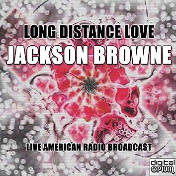 Long Distance Love (Live)