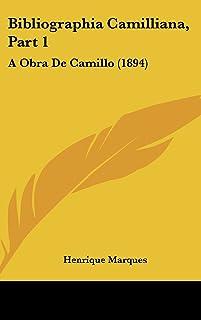 Bibliographia Camilliana, Part 1: A Obra de Camillo (1894)