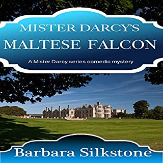 Mister Darcy's Maltese Falcon     A Mister Darcy Series Comedic Mystery              By:                                                                                                                                 Barbara Silkstone                               Narrated by:                                                                                                                                 Jannie Meisberger                      Length: 3 hrs and 53 mins     18 ratings     Overall 4.5