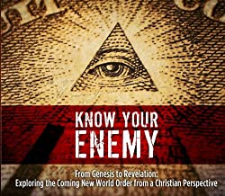 Know Your Enemy - Exploring the New World Order from a Christian Perspective