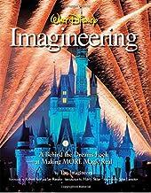 Walt Disney Imagineering: A Behind the Dreams Look at Making More Magic Real (A Walt Disney Imagineering Book)