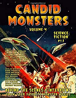 Candid Monsters Volume 4 BEHIND THE SCENES & INTERVIEWS from your favorite monster movies: Science Fiction Films Part 1