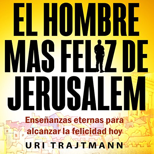 El Hombre Mas Feliz de Jerusalem [The Happiest Man in Jerusalem] audiobook cover art