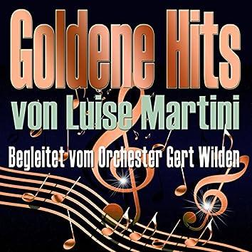 Goldene Hits von Louise Martini (Begleitet vom Orchester Gert Wilden)