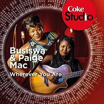 Wherever You Are (Coke Studio South Africa: Season 1)