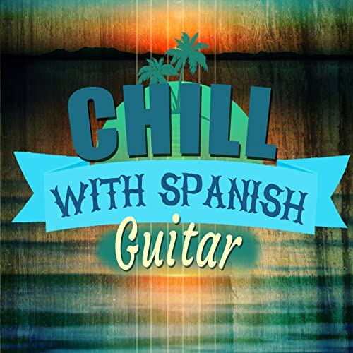 Ultimate Guitar Chill out, Acoustic Guitar & The Spanish Guitar