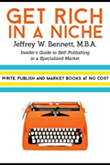 Get Rich in a Niche: The Insider's Guide to Self-Publishing in a Specialized Market (Security Clearances and Cleared Defense Contractors Book 4) Kindle Edition